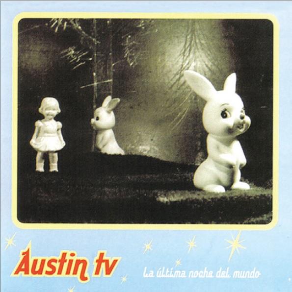 La última noche del mundo, Austin TV (Grabaxiones Alicias, 2003).
