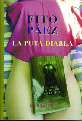 Laputa diabla Fito Páez Ediciones Mansalva Buenos Aires, 2013. 264 pp.