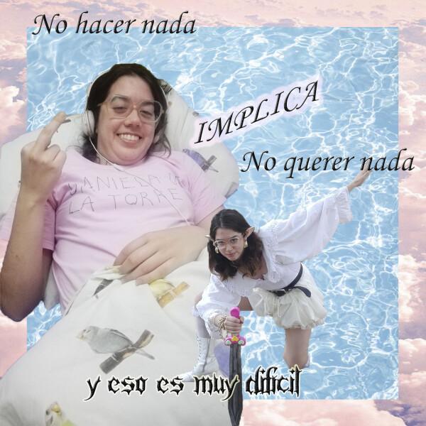 Daniela de la Torre, No hacer nada implica no querer nada..